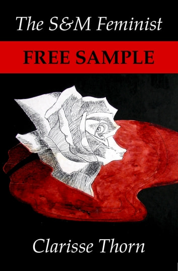 Short Free Sample: The S&M Feminist ebook by Clarisse Thorn