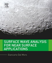 Surface Wave Analysis for Near Surface Applications ebook by Giancarlo Dal Moro