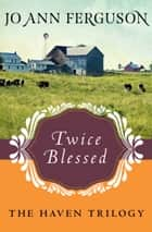 Twice Blessed ebook by Jo Ann Ferguson