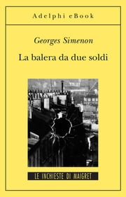 La balera da due soldi - Le inchieste di Maigret (9 di 75) ebook by Georges Simenon