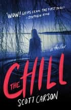 The Chill - A Novel ebook by Scott Carson