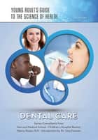 Dental Care ebook by Autumn Libal