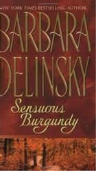 Sensuous Burgundy ebook by Barbara Delinsky