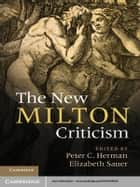 The New Milton Criticism ebook by Peter C. Herman,Elizabeth Sauer