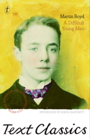 A Difficult Young Man: Text Classics ebook by Martin Boyd,Sonya Hartnett