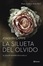 La silueta del olvido ebook by