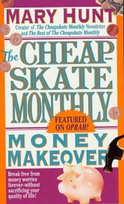 Cheapskate Monthly Money Makeover ebook by Mary Hunt