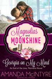 Georgia on My Mind - A Magnolias and Moonshine novella, #7 ebook by Amanda McIntyre