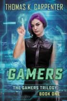 Gamers 電子書 by Thomas K. Carpenter