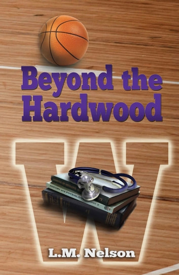 Beyond the Hardwood ebook by L.M. Nelson