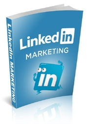 LinkedIn Marketing ebook by Anonymous
