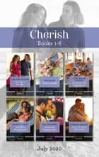Cherish Box Set 1-6 July 2020/A Mother's Secrets/Baby Lessons/His Plan for the Quintuplets/More than Neighbours/Her Surprise Engagement/Where ebook by Cathy Gillen Thacker, Tara Taylor Quinn, Shannon Stacey,...