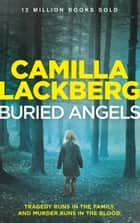 Buried Angels (Patrik Hedstrom and Erica Falck, Book 8) ebook by Camilla Lackberg