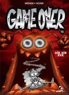 Game Over - Tome 16 - Aïe aïe eye eBook by Midam
