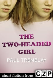 The Two-Headed Girl ebook by Paul Tremblay