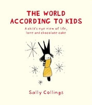 The World According To Kids ebook by Sally Collings