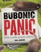 Bubonic Panic ebook by Gail Jarrow