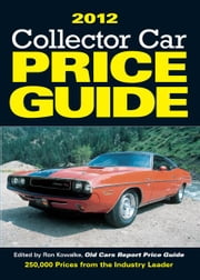 2012 Collector Car Price Guide ebook by Ron Kowalke