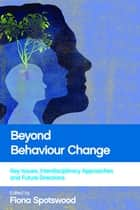 Beyond behaviour change ebook by Fiona Spotswood