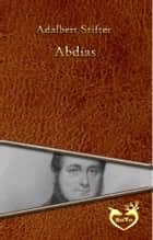 Abdias ebook by Adalbert Stifter