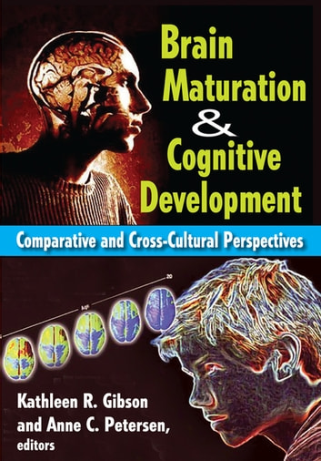 Brain maturation and cognitive development ebook by anne petersen brain maturation and cognitive development comparative and cross cultural perspectives ebook by anne petersen fandeluxe Gallery
