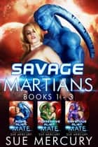 Savage Martians: Books 1 - 3 ebook by