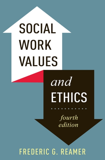 Social Work Values and Ethics ebook by Frederic Reamer
