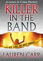 Killer in the Band ebook by Lauren Carr