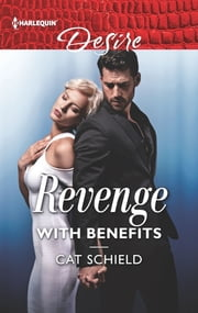 Revenge with Benefits ebook by Cat Schield