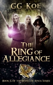 The Ring of Allegiance ebook by GG Koe