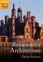 Renaissance Architecture ebook by Christy Anderson