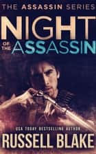 Night of the Assassin ebook by Russell Blake
