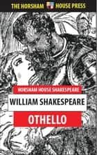 Othello - The Tragedy of the Moor of Venice ebook by William Shakespeare