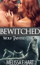 Bewitched ebook by Melissa F. Hart