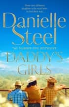 Daddy's Girls ebook by Danielle Steel