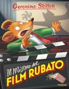 Il mistero del film rubato ebook by Geronimo Stilton