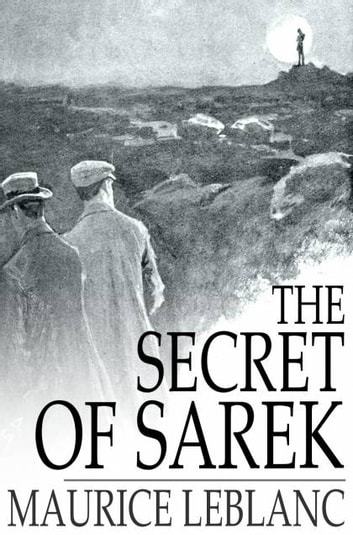 The Secret of Sarek ebook by Maurice Leblanc