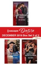 Harlequin Desire December 2016 - Box Set 2 of 2 - The Texan's One-Night Standoff\The Pregnancy Project\Married to the Maverick Millionaire ebook by Charlene Sands, Kat Cantrell, Joss Wood