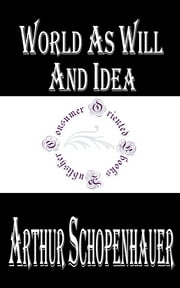 World As Will And Idea (Complete) ebook by Kobo.Web.Store.Products.Fields.ContributorFieldViewModel