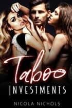 Taboo Investments ebook by Nicola Nichols