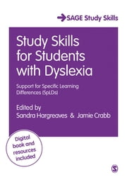 Study Skills for Students with Dyslexia - Support for Specific Learning Differences (SpLDs) ebook by Sandra Hargreaves,Mr. Jamie Crabb