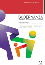Gobernanza - Reto en la relación Estado-Sociedad ebook by Carlos Requena