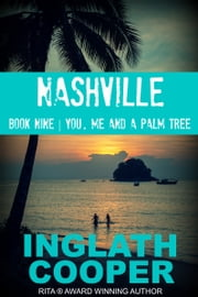Nashville - Part Nine - You, Me and a Palm Tree ebook by Inglath Cooper