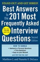 Best Answers to the 201 Most Frequently Asked Interview Questions, Second Edition ebook by Matthew DeLuca, Nanette DeLuca