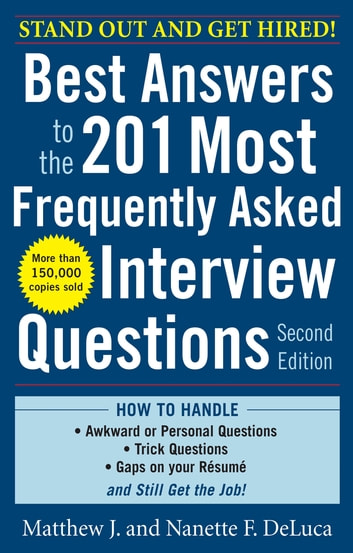Best Answers to the 201 Most Frequently Asked Interview Questions, Second Edition ebook by Matthew DeLuca,Nanette DeLuca