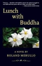 Lunch with Buddha ebook by Roland Merullo