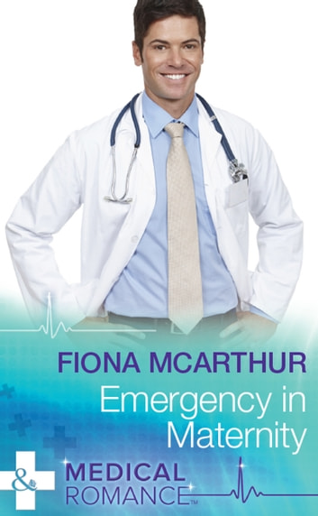 Emergency In Maternity (Mills & Boon Medical) ebook by Fiona McArthur