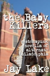 The Baby Killers ebook by Jay Lake