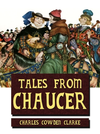 Tales From Chaucer ebook by Charles Cowden Clarke