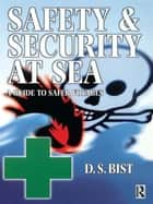 Safety and Security at Sea ebook by D S Bist